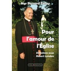 Pour l'amour de l'Eglise - Mgr Bernard Fellay