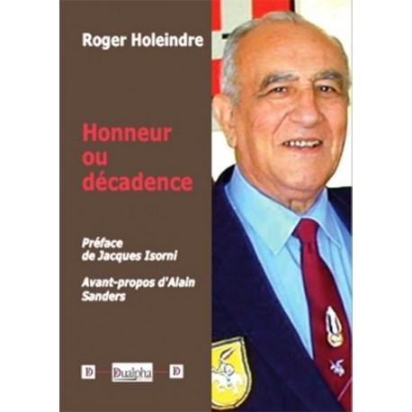 Honneur ou décadence - Roger Holeindre