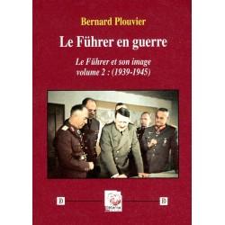 Le Führer en guerre - Bernard Plouvier