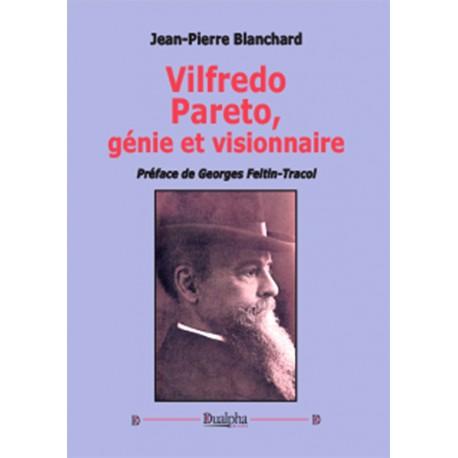 Vlfredo Pareto, génie et visionnaire - Jean-Pierre Blanchard
