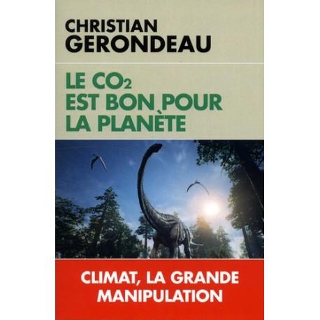 Le CO2 est bon pour la planète - Christian Gerondeau