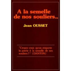 A la semelle de nos souliers - Jean Ousset