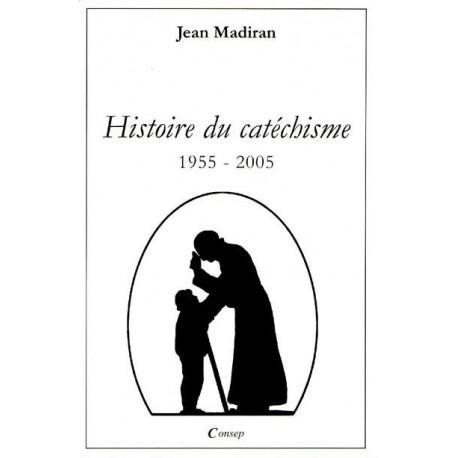 Histoire du catéchisme - Jean Madiran