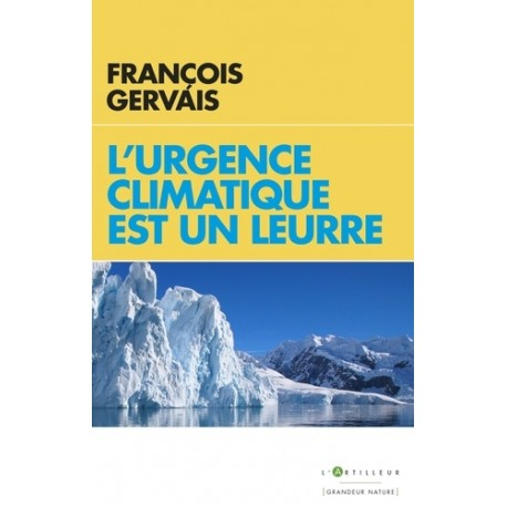 L'urgence climatique est un leurre - François Gervais