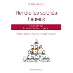 Rendre les salariés heureux - Thierry Delcourt