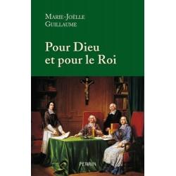 Pour Dieu et pour le Roi - Marie-Joëlle Guillaume