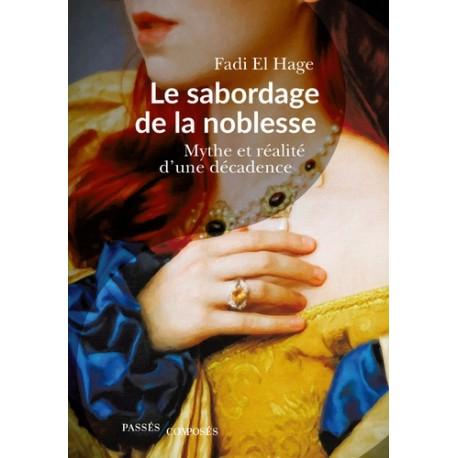 Le sabordage de la noblesse - Fadi El Hage