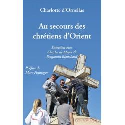 Au secours des chrétiens d'Orient - Charlotte d'Ornellas
