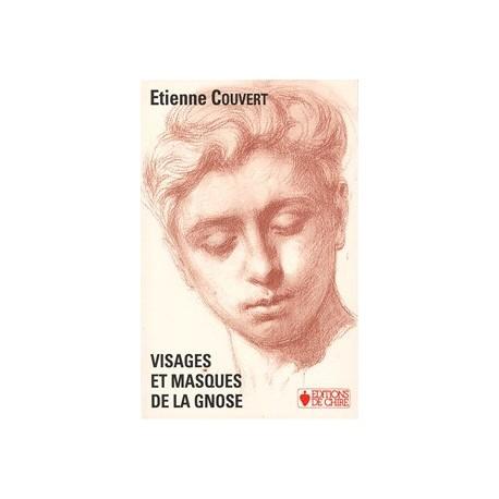 Visages et masques de la gnose - Etienne Couvert