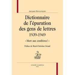 Dictionnair de l'épuration des gens de lettres  1939-1949-  Jacques Boncompain, Henri-Christian Giraud