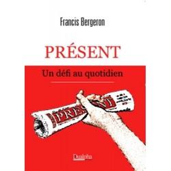 Présent - Francis Bergeron