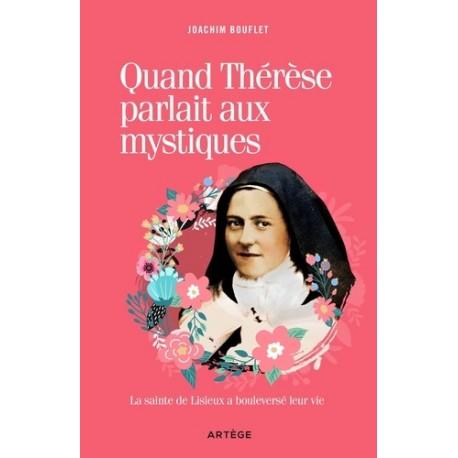 Quand Thérèse parlait aux mystiques -  Joachim Bouflet