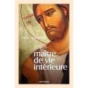 Jésus, maître de vie intérieure - Joël Guibert