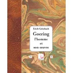 Goering, l'homme et son oeuvre - Erich Gritzbach