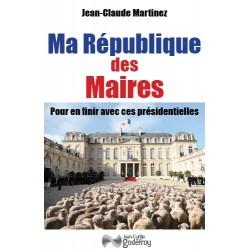 Ma République des maires - Jean-Claude Martinez