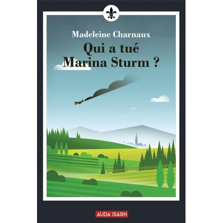Qui  a tué Marina Charnaux ? -  Madeleine Charnaux