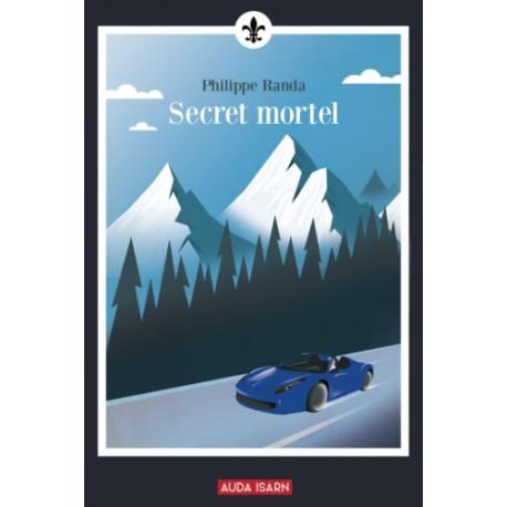 Secret mortel - Philippe Randa