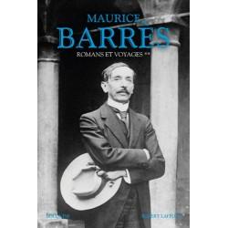 Romans et voyages Tome 2 - Maurice Barrès