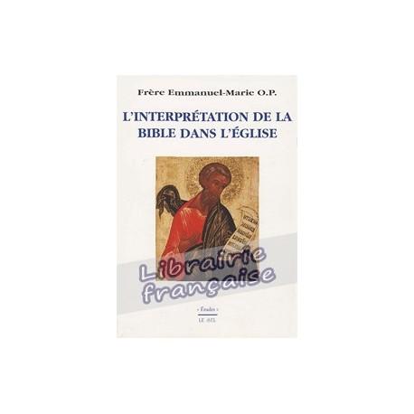 L'interprétation de la Bible dans l'Eglise - Frère Emmanuel-Marie O.P.