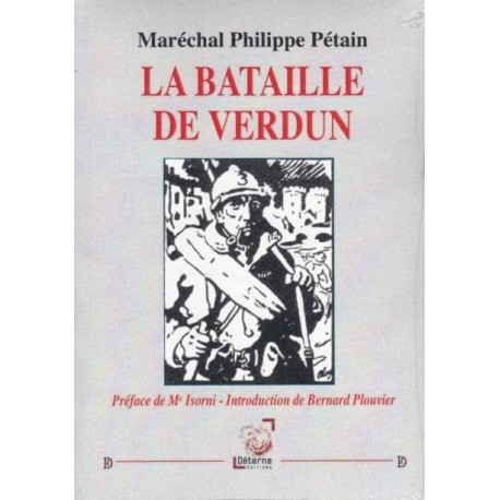 La bataille de Verdun - Maréchal Philippe Pétain