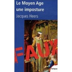 Le Moyen Age, une imposture - Jacques Heers (poche)