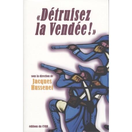 « Déruisez la Vendée ! » - Collectif