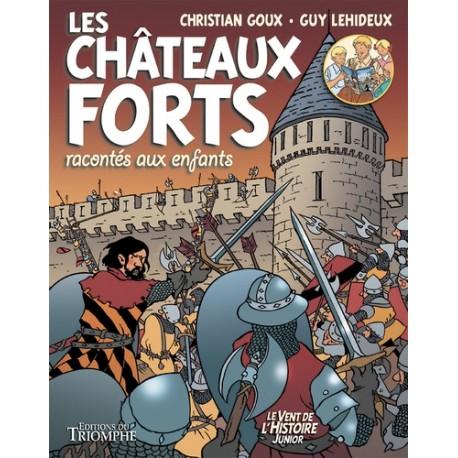 Les châteaux-forts racontés aux enfants - Christian Goux, Guy Lehideux