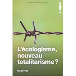L'écologisme, nouveau totalitarisme ? -  Drieu Godefridi (poche)