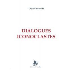 Dialogues iconoclastes - Guy de Rouville