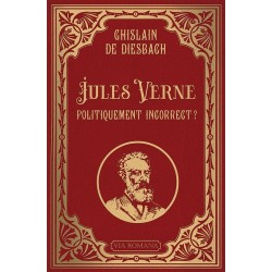 Jules Verne politiquement incorrect ? - Ghislain de Diesbach