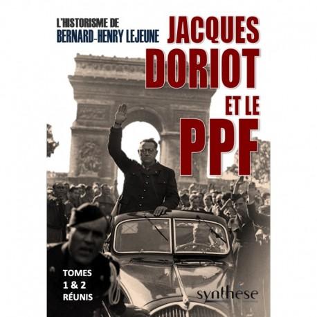 Historicisme de Jacques Doriot et du PPF - Jacques-Henry Lejeune