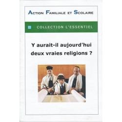 Y aurait-il aujourd'hui deux vraies religions ? - Arnaud de Lassus