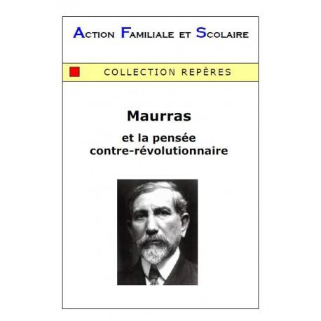 Maurras et la pensée contre-révolutionnaire - Franck Bouscau