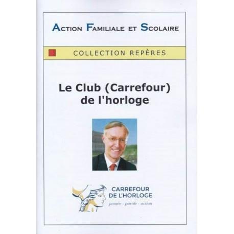 Le Club (Carrefour) de l'horloge - Arnaud de Lassus