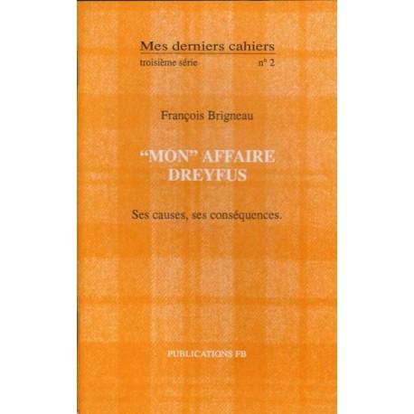 Mes derniers cahiers, troisième série, n°2 - « Mon affaire Dreyfus » - François Brigneau