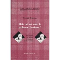 Mes derniers cahiers, deuxième série n°1 - Mais qui est donc le professeur Faurisson ? - François Brigneau