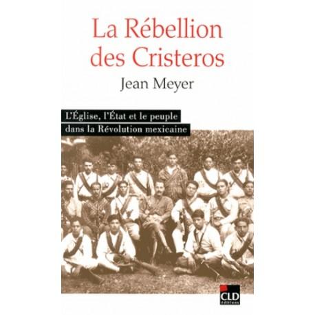 La Rébellion des Cristeros - Jean Meyer