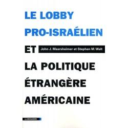 Le lobby pro-israélien et la politique étrangère américaine - J.J. Mearsheimer, S.M. Walt (poche)