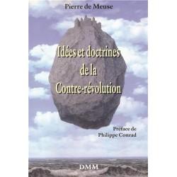 Idées et doctrines de la Contre-Révolution - Pierre de Meuse