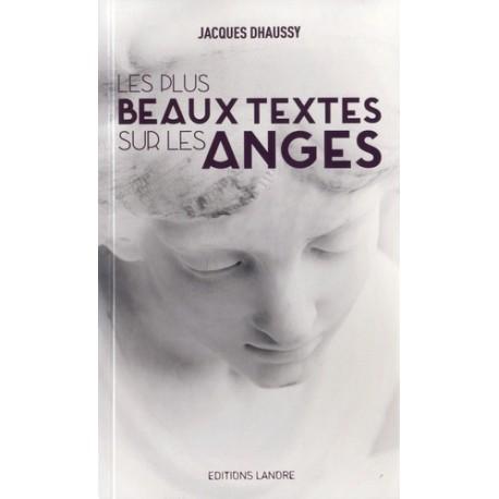 Les plus beaux textes sur les anges - Jacques Dhaussy