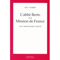 L'abbé Berto et la mission de France - Guy Scriff