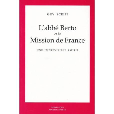 L'abbé Berto et la mission de France - Guy Scriff