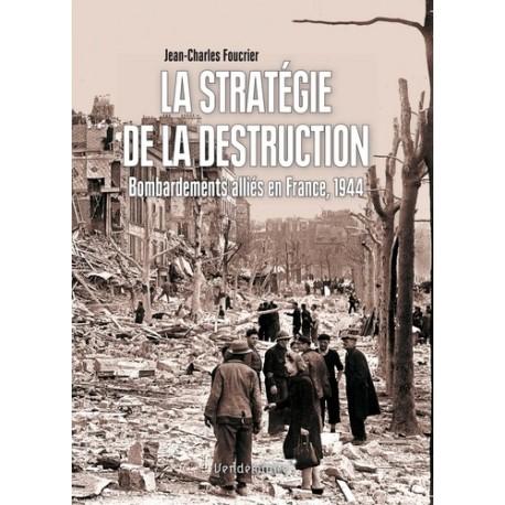 La stratégie de la destruction - Jean-Charles Foucrier