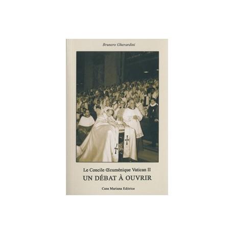 Le Concile Œcuménique Vatican II  : Un débat à ouvrir - Brunero Gherardini.