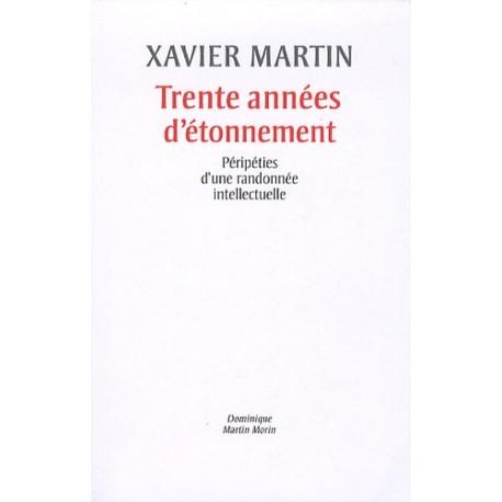 Trente années d'étonnement - Xavier Martin