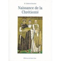 Nissance de la chrétienté - R. Calderon Bouchet