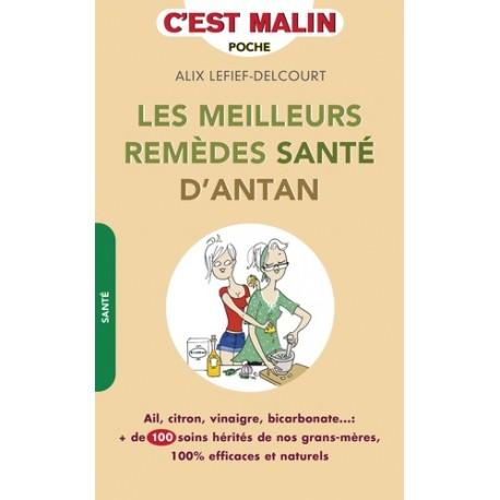 Les meilleurs remèdes santé d'antan - Alix Lefief-Delcourt