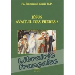 Jésus avait-il des frères ? - Fr. Emmanuel-Marie O.P.