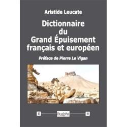 Dictionnaire du Grand Epuisement français et européen - Aristide Leucate