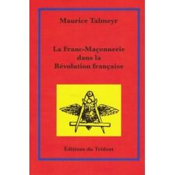 La Franc-maçonnerie dans la Révolution française - Maurice Talmeyr